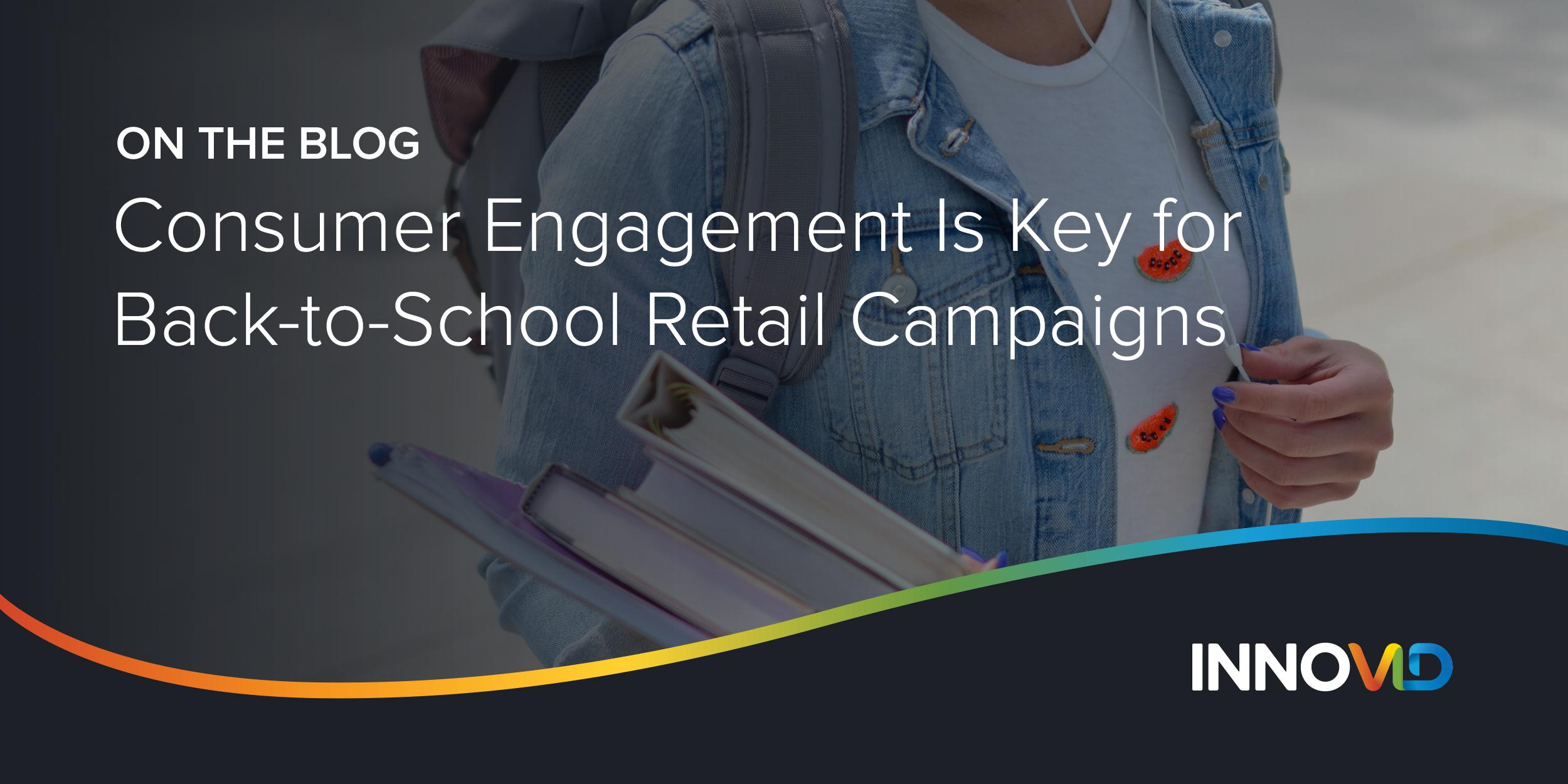 2019_Blog_Image_Back_To_School_Consumer_Engagement