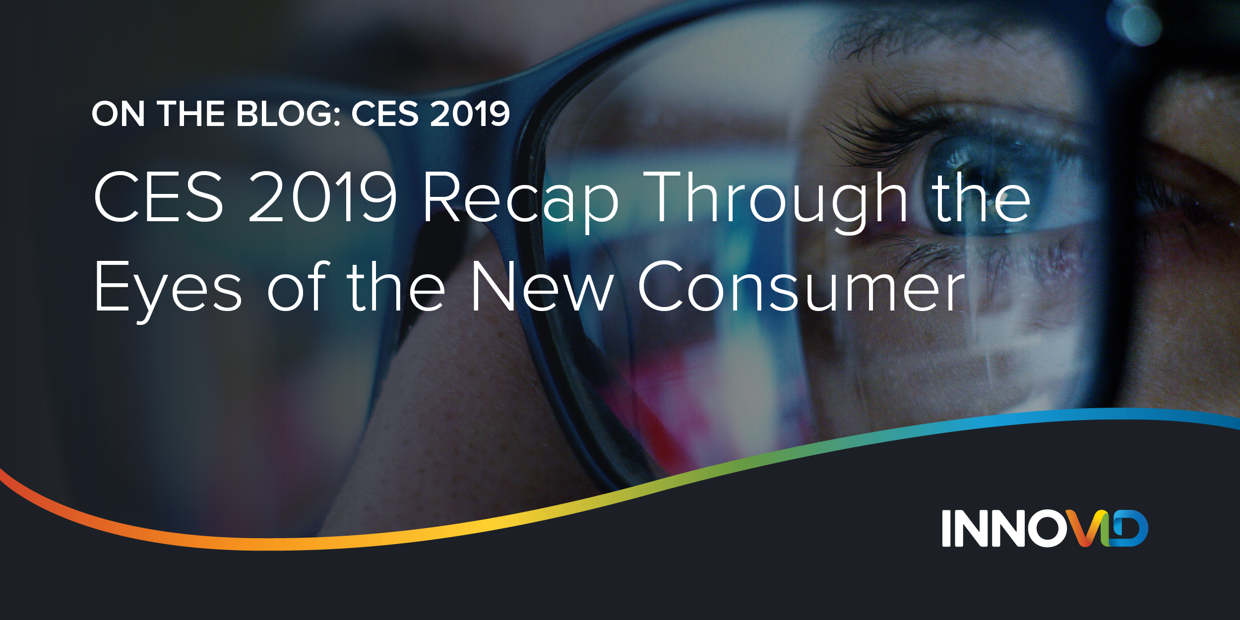 2019_Innovid_CES_Post_Event_Blog_2_Featured_Image