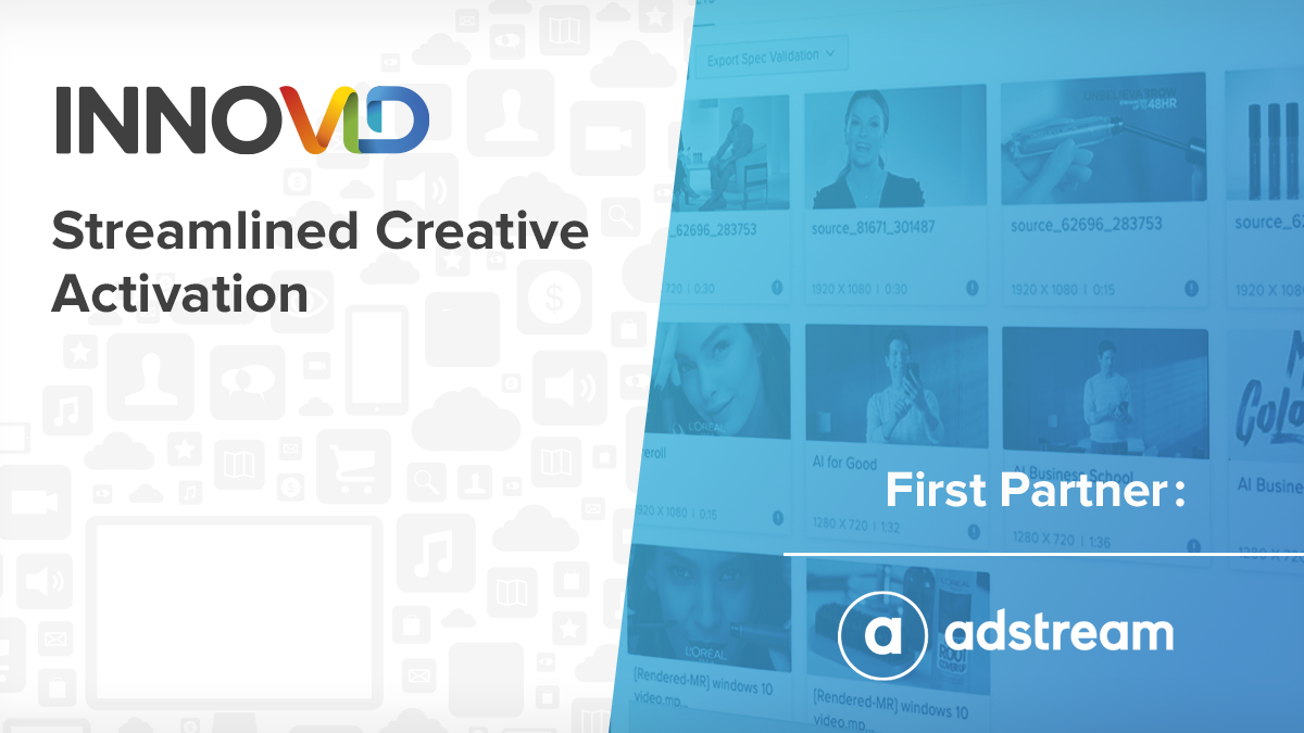 Streamlined Creative Activation - First Partner: AdStream